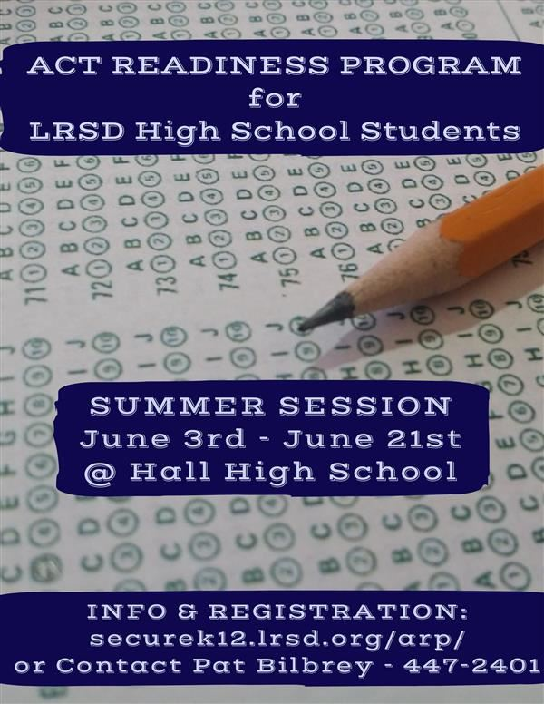 Act Readiness Program for LRSD High School Students Sumer Session June 3 through June 21st at Hall High School